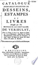 Catalogue d une belle collection de dessins  estampes et livres  delaiss  s par feu monsieur le chevalier De Verhulst