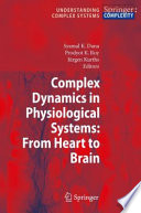 Complex Dynamics in Physiological Systems  From Heart to Brain