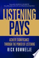 Listening Pays