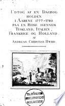 Udtog af en dagbog holden i aarene 1777-1780 paa en reise igennem Tyskland, Italien, Frankrige og Holland