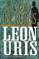 A God In Ruins : exodus, leon uris once again brilliantly...