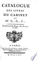 Catalogue des livres du cabinet de Monsieur G       D       P