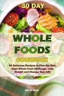 30 Day Whole Foods Cookbook