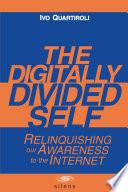 The Digitally Divided Self