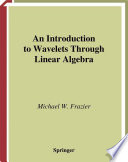 An Introduction to Wavelets Through Linear Algebra