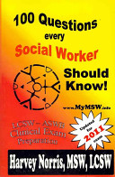 100 questions every social worker should know : ASWB-LCSW exam preparation guide / Harvey Norris.