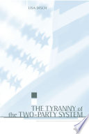 The Tyranny Of The Two Party System book