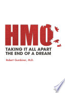 The Hmo  Taking It All Apart  the End of a Dream