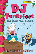 DJ Funkyfoot: The Show Must Go Oink (DJ Funkyfoot #3)