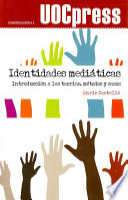 Identidades mediáticas. Introducción a las teorías, métodos y casos