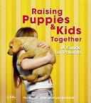 Raising Puppies   Kids Together