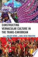 Constructing Vernacular Culture in the Trans Caribbean