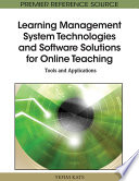Learning Management System Technologies and Software Solutions for Online Teaching  Tools and Applications