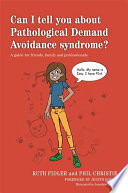 Can I tell you about Pathological Demand Avoidance syndrome