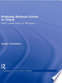 Policing Serious Crime In China : social control over the past decade or so,...
