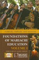 Foundations of Mariachi Education  Volume 1