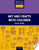 Arts and Crafts with Children   Primary Resource Books for Teachers