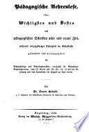 Pädagogische Aehrenlese, oder: Wichtigstes und Bestes aus pädagogischen Schriften alter und neuer Zeit