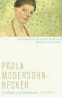 Paula Modersohn Becker in Briefen und Tageb  chern