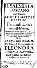 IL SALMISTA TOSCANO Del Signor LORETO MATTEI REATINO: Parafrasi Lirica sopra il Salterio
