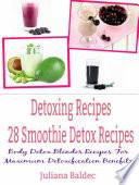 Detoxing Recipes: 28 Smoothie Detox Recipes