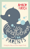 Mindfulness for Parents Especially The Early Years Daunting And