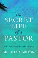The Secret Life of a Pastor