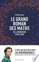 Le Grand Roman Des Maths De La Pr Histoire Nos Jours