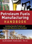 Petroleum Fuels Manufacturing Handbook  including Specialty Products and Sustainable Manufacturing Techniques