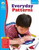 Everyday Patterns  Grades Preschool   K