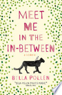 Meet Me In The In-Between : mother and cowboy boot-loving father—bella pollen never quite...