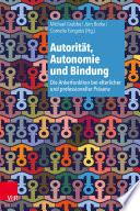 Autorität, Autonomie und Bindung
