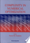 Complexity in Numerical Optimization And Numerical Optimization Is One Of The