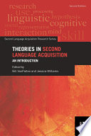 Theories In Second Language Acquisition : to build on the strengths of...