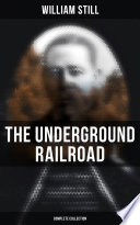 The Underground Railroad (Complete Collection)