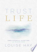 Trust Life : louise hay. queen of the new age...