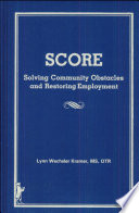 SCORE, Solving Community Obstacles and Restoring Employment