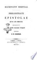 Philostrati Epistolae quas ad codices recensuit et notis Olearii suisque instruxit Jo. Fr. Boissonade