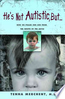He s Not Autistic But