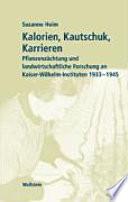 Kalorien, Kautschuk, Karrieren