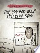 The Big Bad Wolf Had Blue Eyes