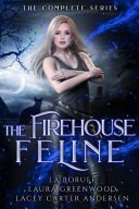The Firehouse Feline: The Complete Series Book