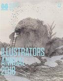 Illustrators Annual 2018 : bologna, italy, the illustrators annual is...