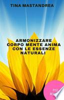 Armonizzare corpo  mente e anima con le essenze naturali