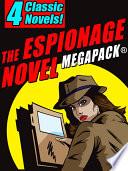 The Espionage Novel Megapack 4 Classic Novels