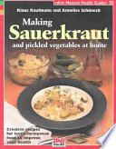 Making Sauerkraut and Pickled Vegetables at Home