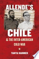 Allende   s Chile and the Inter American Cold War