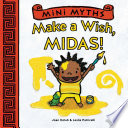 Mini Myths  Make a Wish  Midas