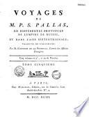 Voyages de M P S  Pallas en diff  rentes provinces de l empire de Russie et dans l Asie septentrionale  traduits de l allemand par M  Gauthier de La Peyronie