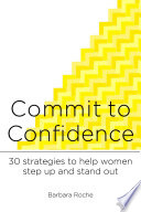 download ebook commit to confidence: 30 strategies to help women step up and stand out pdf epub
